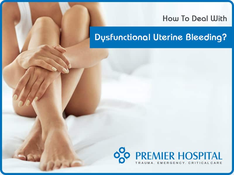 How To Deal With Dysfunctional Uterine Bleeding?