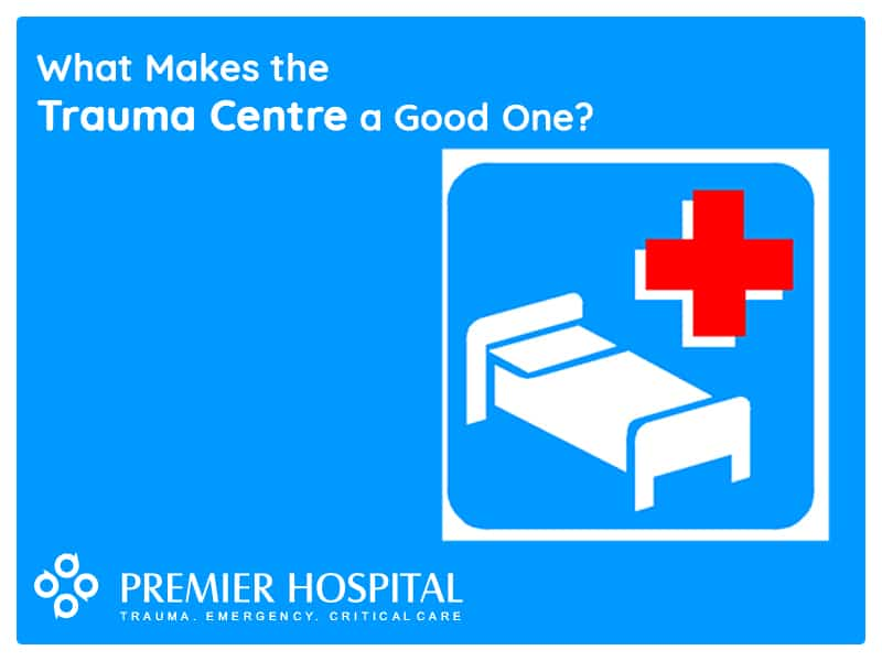 What Makes The Trauma Centre A Good One?