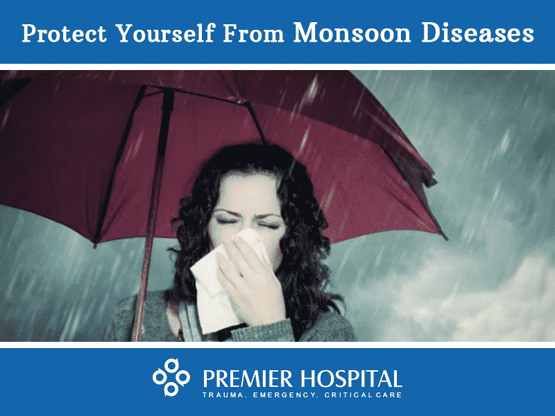 Protect Yourself From Monsoon Diseases