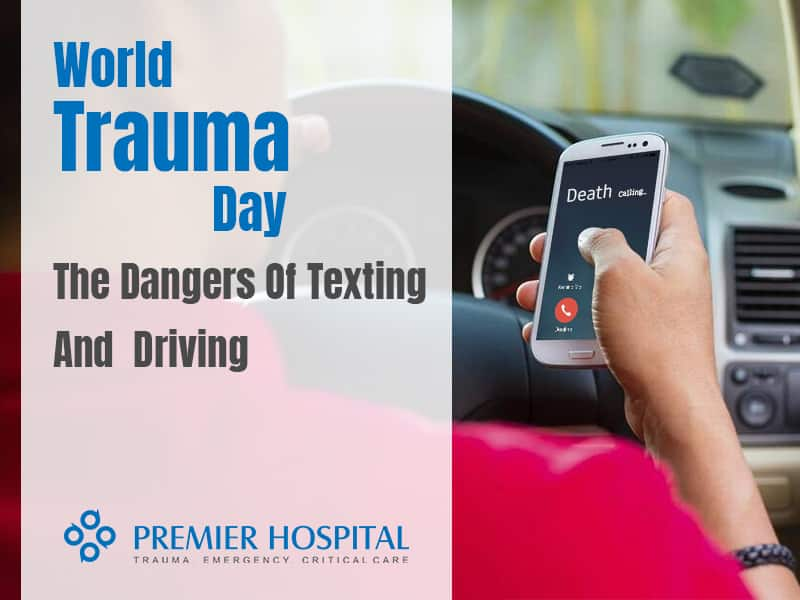 World Trauma Day – The Dangers Of Texting And Driving
