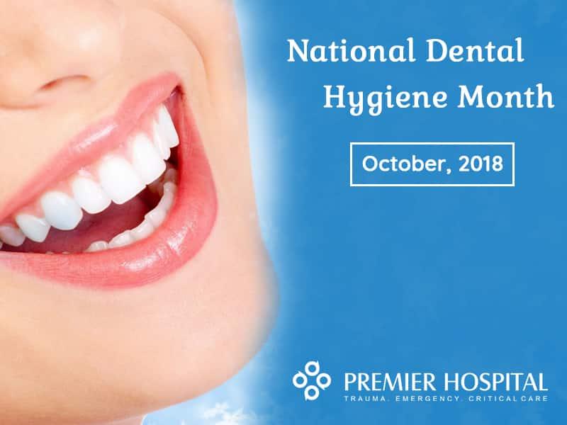 National Dental Hygiene Month October, 2018