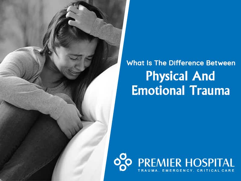 What is the Difference Between Physical And Emotional Trauma?