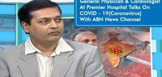DR. I. V. SIVA PRASAD General Physician & Cardiologist At Premier Hospital Talks On COVID - 19(Coronavirus) With ABN News Channel