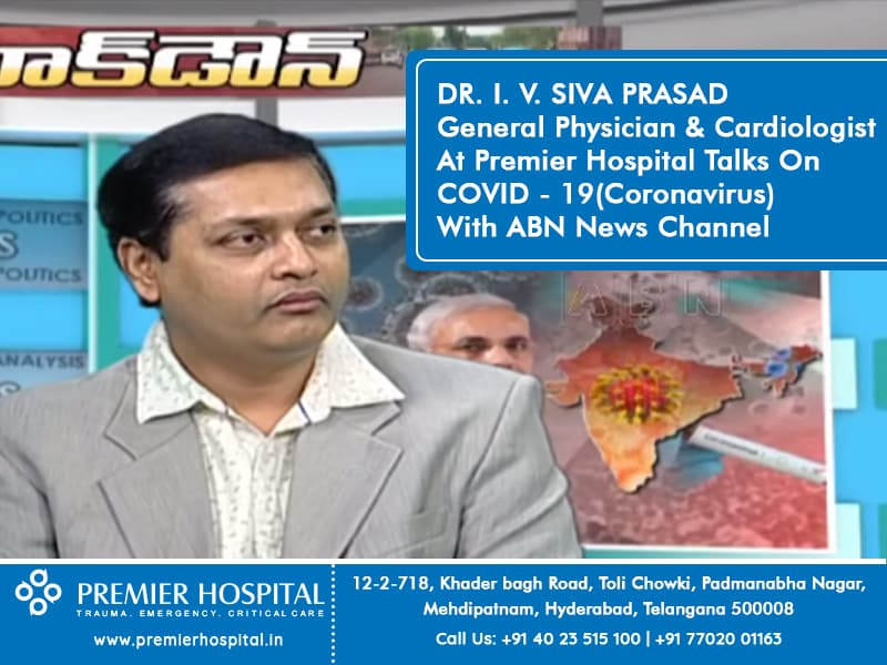 DR. I. V. SIVA PRASAD General Physician & Cardiologist At Premier Hospital Talks On COVID - 19(Coronavirus) With ABN News Channel