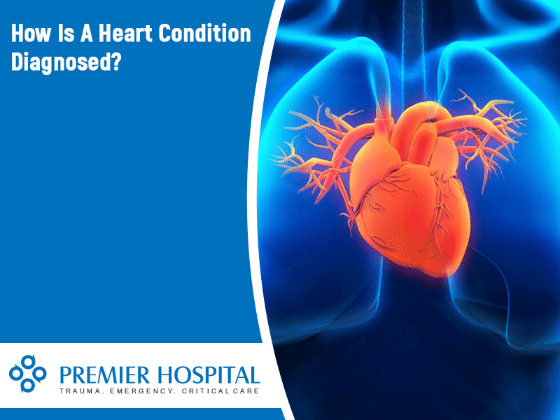 How Is A Heart Condition Diagnosed?