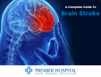 A Complete Guide To Brain Stroke