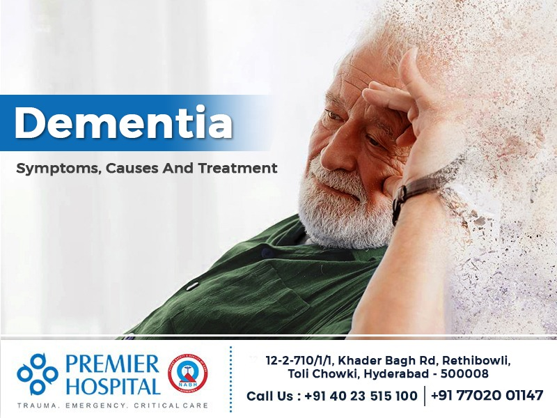 Dementia Causes, Symptoms and Treatment